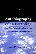 Autobiography of an Earthling: One Man's Spiritual Journey To Embracing His Humanity df0b5982-a955-4ed6-8165-27bb064482ac