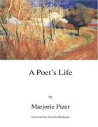 A Poet's Life by Marjorie Pizer