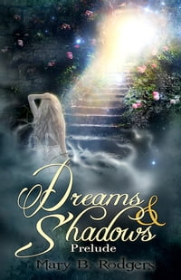 Dreams & Shadows: Prelude