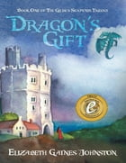 Dragon's Gift: Book One of the Gilded Serpents Trilogy