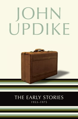 Book The Early Stories: 1953-1975 by John Updike