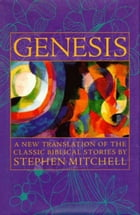 Genesis: A New Translation of the Classic Bible Stories by Stephen Mitchell