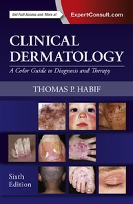 Book Clinical Dermatology E-Book by Thomas P. Habif, MD