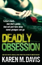 Deadly Obsession by Karen M. Davis