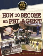 How to Become an FBI Agent by William David Thomas