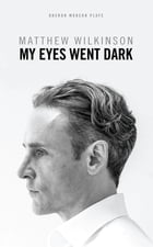 My Eyes Went Dark by Matthew  Wilkinson