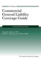 Commercial General Liability Coverage Guide by Donald S. Malecki