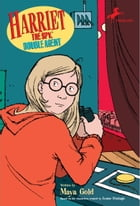Harriet the Spy, Double Agent by Louise Fitzhugh
