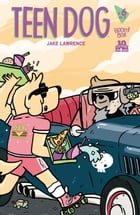 Teen Dog #6 by Jake Lawrence