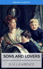 Sons and Lovers (Dream Classics) by David Herbert Lawrence