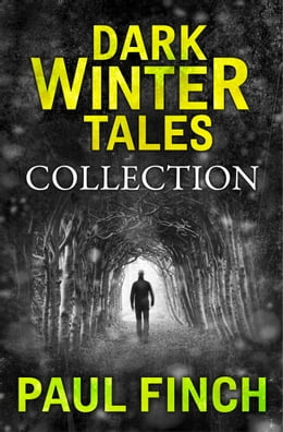 Book Dark Winter Tales: a collection of horror short stories (Dark Winter Tales) by Paul Finch