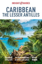 Insight Guides Caribbean - The Lesser Antilles by Insight Guides