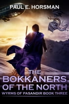 The Bokkaners of the North by Paul E. Horsman
