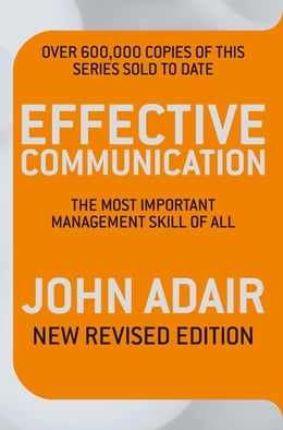 Book Effective Communication: The Most Important Management Skill of All by John Adair