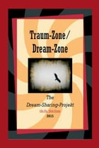 Traum-Zone / Dream-Zone: the Dream-Sharing-Project (Phase I + II)