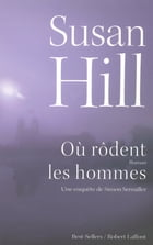 Où rodent les hommes by Susan HILL