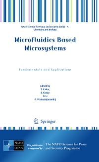 Microfluidics Based Microsystems: Fundamentals and Applications