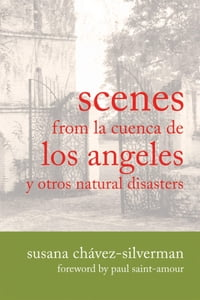 Scenes from la Cuenca de Los Angeles y otros Natural Disasters