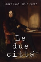 Le due città by Charles Dickens