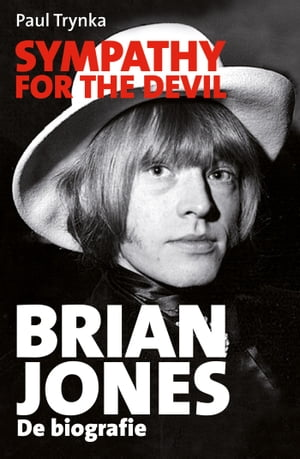 Sympathy for the devil: Brian Jones: de biografie