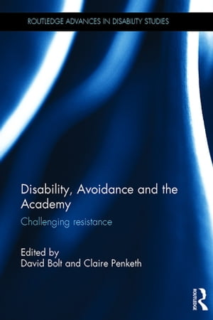 Disability,  Avoidance and the Academy Challenging Resistance