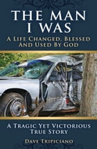 The Man I Was by Dave Tripiciano