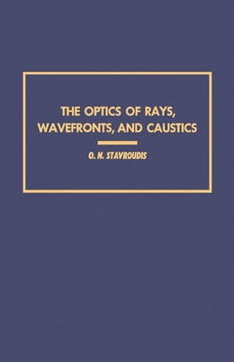 Book The Optics of Rays, Wavefronts, and Caustics by Stavroudis, O