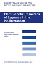 Plant Genetic Resources of Legumes in the Mediterranean by Nigel Maxted