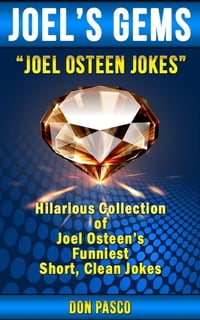 Joel Osteen Jokes: Hilarious Collection of Joel Osteen's Funniest Short, Clean Jokes