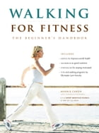 Walking for Fitness: The Beginner's Handbook by Sport Medicine Council of British Columbia