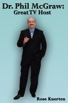 Dr. Phil McGraw: Great TV Host by Rose Kuerten