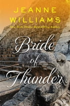 Bride of Thunder by Jeanne Williams