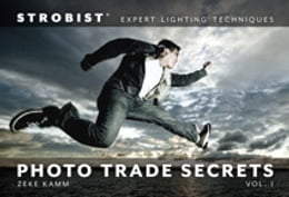 Book Strobist Photo Trade Secrets Volume 1: Expert Lighting Techniques by Zeke Kamm