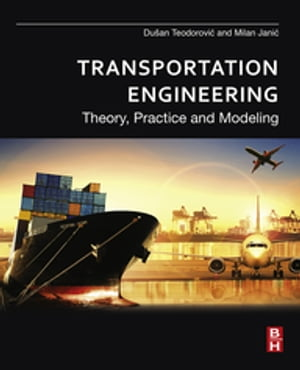 Transportation Engineering Theory,  Practice and Modeling