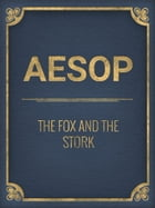 The Fox And The Stork by Aesop