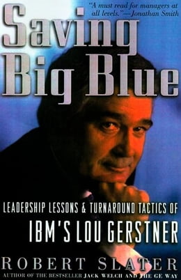 Book Saving Big Blue: Leadership Lessons & Turnaround Tactics of IBM's Lou Gerstner by Slater, Robert