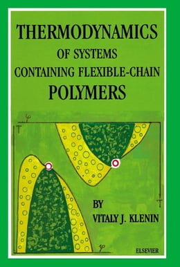 Book Thermodynamics of Systems Containing Flexible-Chain Polymers by Klenin, V.J.