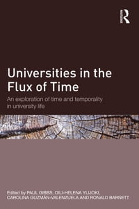 Universities in the Flux of Time: An exploration of time and temporality in university life