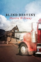 Blind Destiny by Martin D Kenny
