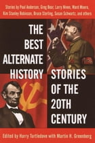 The Best Alternate History Stories of the 20th Century by Harry Turtledove