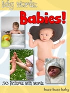 Baby Words and Pictures: Babies! by buzz buzz baby