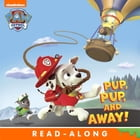 Pup, Pup, and Away (PAW Patrol) by Nickelodeon Publishing