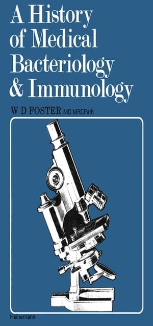 A History of Medical Bacteriology and Immunology