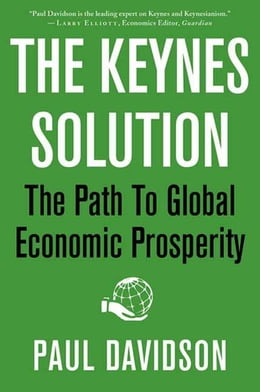 Book The Keynes Solution: The Path to Global Economic Prosperity by Paul Davidson