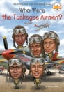 Who Were the Tuskegee Airmen? Cover Image