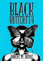 Black ButterFly by Robert M. Drake