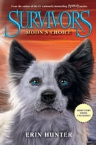 Survivors: Moon's Choice by Erin Hunter