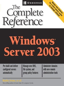 Book Windows Server 2003: The Complete Reference by Ivens, Kathy