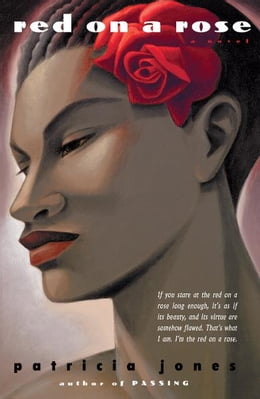 Book Red on a Rose: A Novel by Patricia Jones