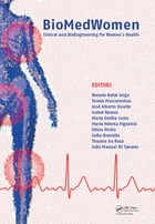 BioMedWomen: Proceedings of the International Conference on Clinical and BioEngineering for Women's…